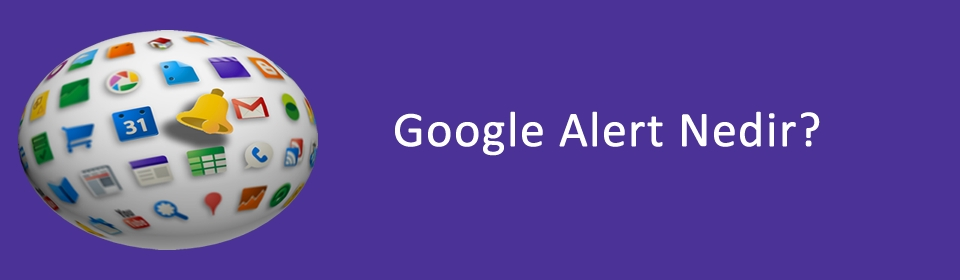 google-alert-nedir