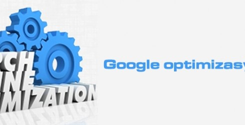 Google Optimizasyon İpuçları