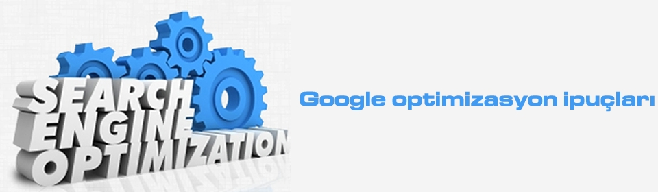 google-optimizasyon-ipuclari