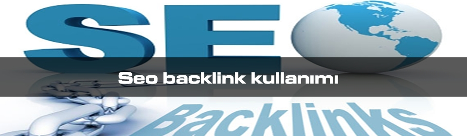 seo-backlink-kullanimi