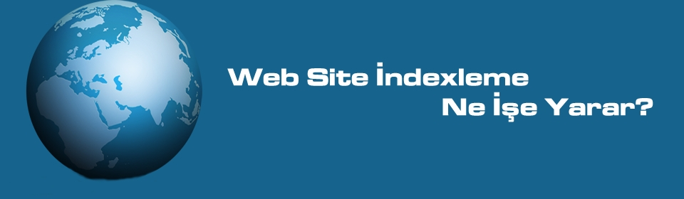 web-site-indexleme-ne-ise-yarar