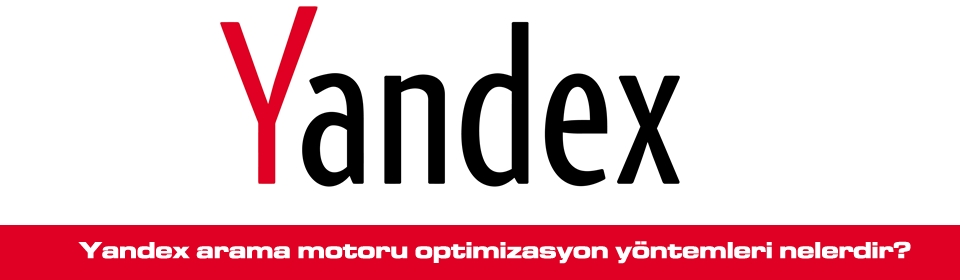 yandex-arama-motoru-optimizasyon-yöntemleri-nelerdir