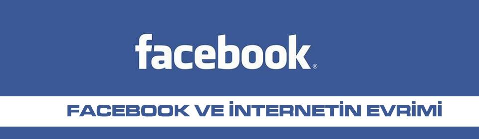facebook-ve-internet-evrimi