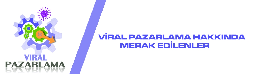 viral-pazarlama-hakkinda-merak-edilenler