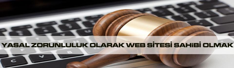 yasal-zorunluluk-olarak-web-sitesi-sahibi-olmak
