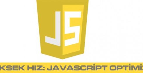 Daha yüksek hız: javascript optimizasyonu