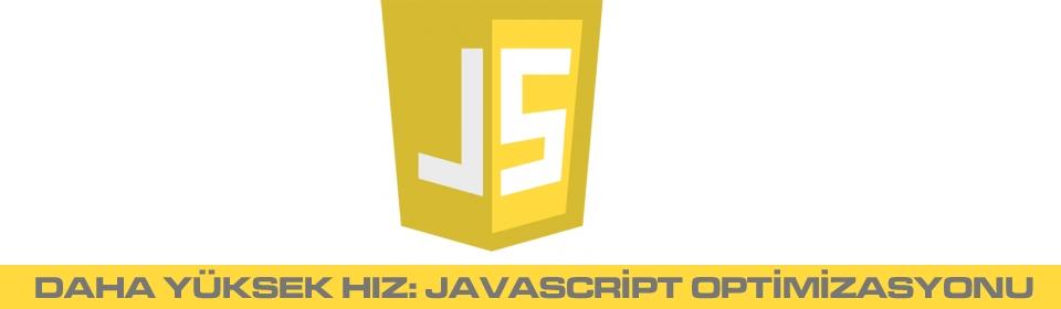 daha-yüksek-hiz-javascript-optimizasyonu