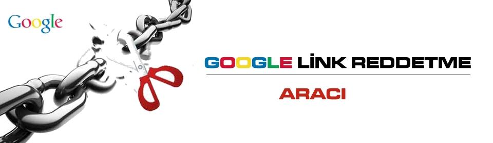 google-link-reddetme-araci