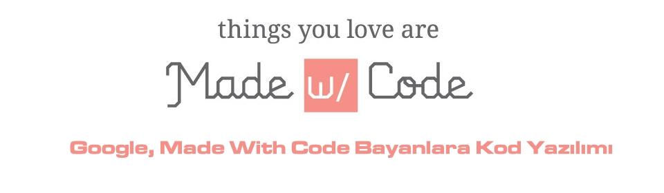 google-made-with-code-bayanlara-kod-yazilimi