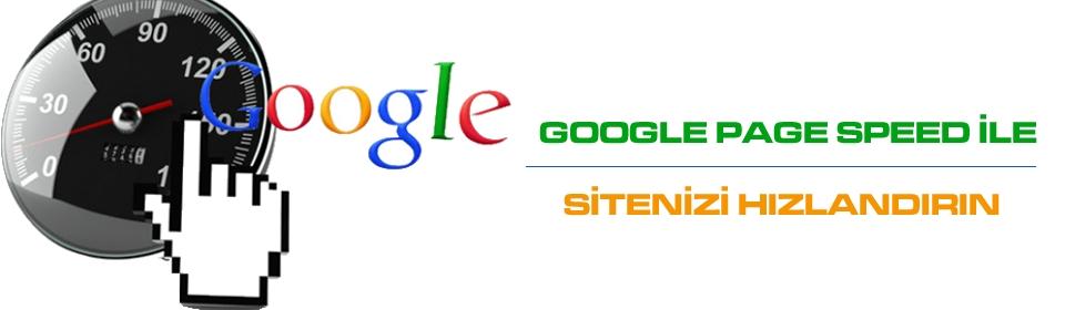 google-page-speed-ile-sitenizi-hizlandirin