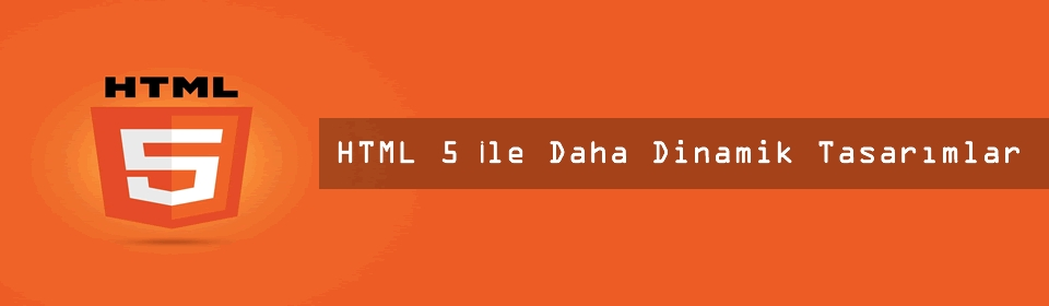 html5-ile-daha-dinamik-tasarimlar
