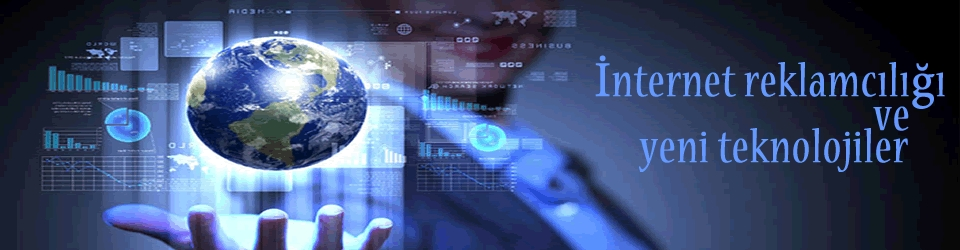 internet-reklamciligi-ve-yeni-teknolojiler