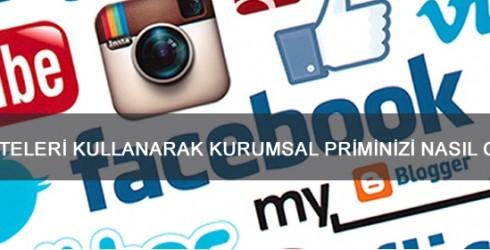 Sosyal Medya Siteleriyle Kurumsal Priminizi Nasıl Güçlendirirsiniz.