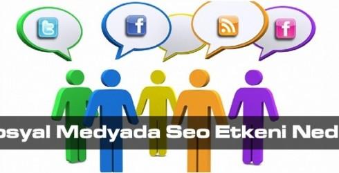 Sosyal Medyada Seo Etkeni Nedir?