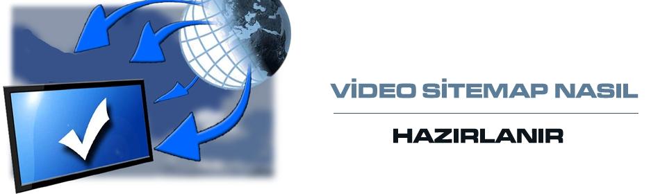 video-sitemap-nasil-hazirlanir