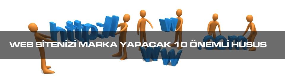 web-sitenizi-marka-yapacak-10-onemli-husus
