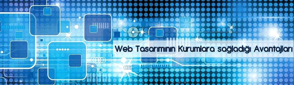 web-tasarimin-kurumlara-sagladigi-avantajlar