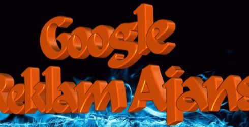 Google Reklam Ajansı Nedir ?