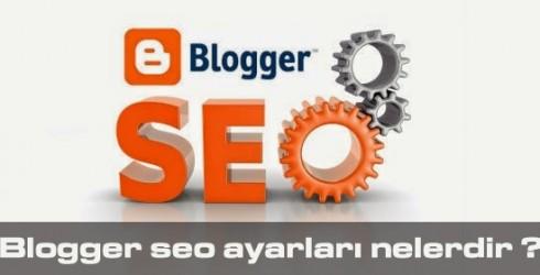 Blogger Seo Ayarları Nasıl Yapılmaktadır ?