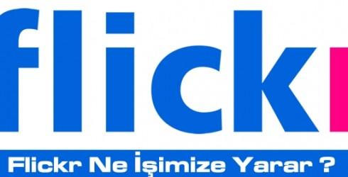 Flickr Ne İşimize Yarar?