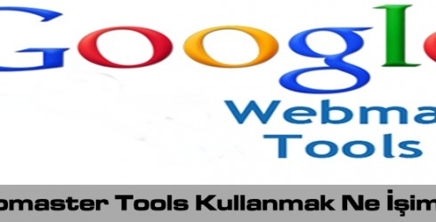 Google Webmaster Tools Kullanmak Ne İşimize Yarar