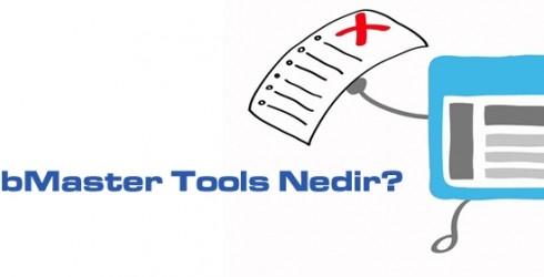 Google Webmaster Tools Nedir