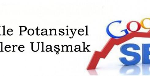 Google ile Potansiyel Müşterilere Ulaşmak
