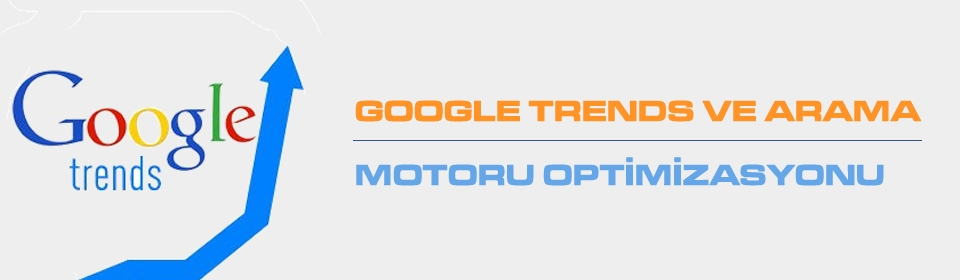 https://www.icebluetasarim.com/wp-content/uploads/2014/09/google-trends-ve-arama-motoru-optimizasyonu.jpg