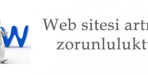 Web Sitesi Artık Bir Zorunluluk