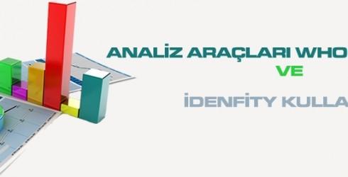 Analiz Araçları Wholcomplete ve İdenfity Kullanımı