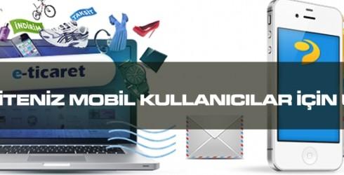 E-Ticaret Siteniz Mobil Kullanıcılar İçin Uygun Mu?