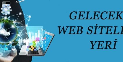 Gelecekte Web Sitelerin Yeri