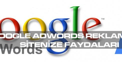 Google Adwords Reklamları Sitenize Faydaları
