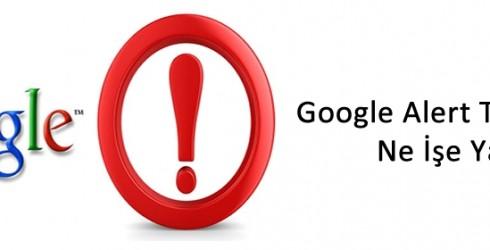Google Alert Nedir Ne İşe Yarar?