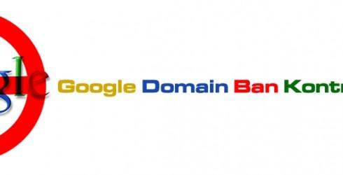 Google Domain Ban kontrolü