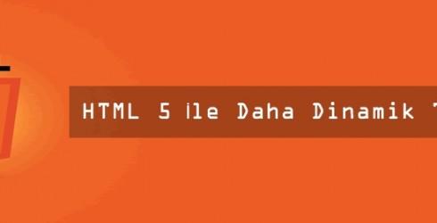 HTML 5 İle Daha Dinamik Tasarımlar
