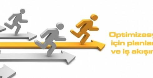 Optimizasyon çalışması için planlama ve iş akışının önemi