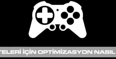 Oyun Siteleri İçin Optimizasyon Nasıl Yapılır ?