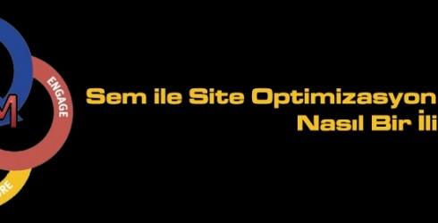 Sem ile Site Optimizasyon Arasındaki İlişki ?