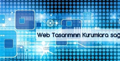 Web Tasarımının Kurumlara sağladığı Avantajları